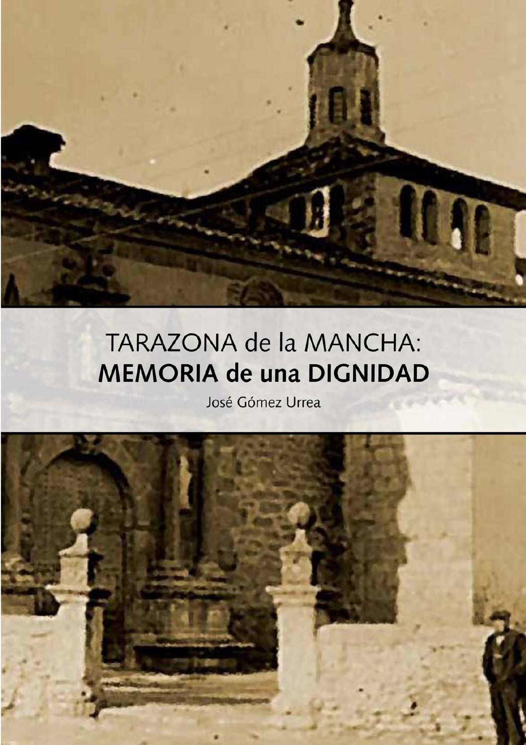 Tarazona De La Mancha Memoria De Una Dignidad By Jose Gomez Urrea  # Muebles Nohales Albacete