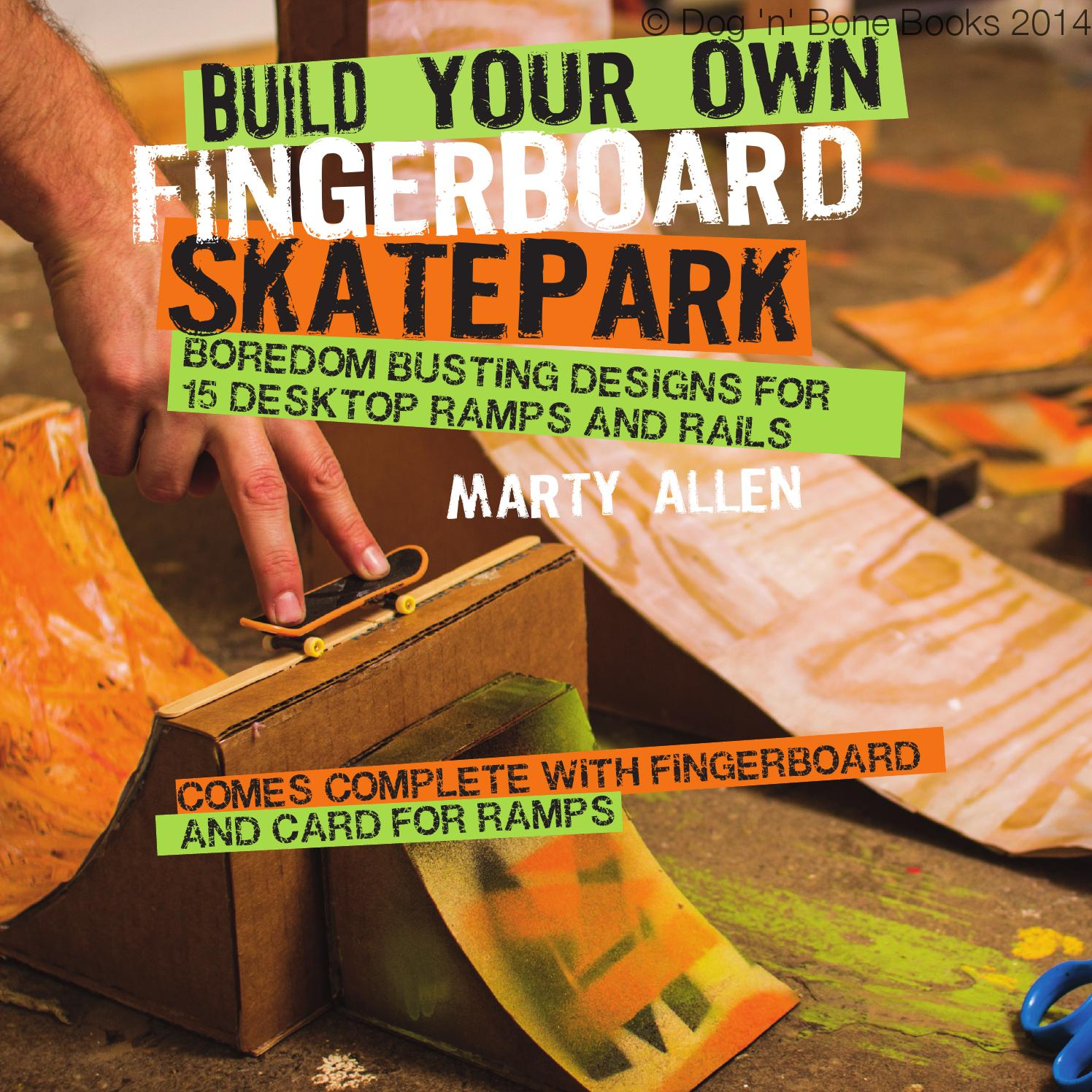 Build Your Own Fingerboard Skatepark By Ryland Peters Small And