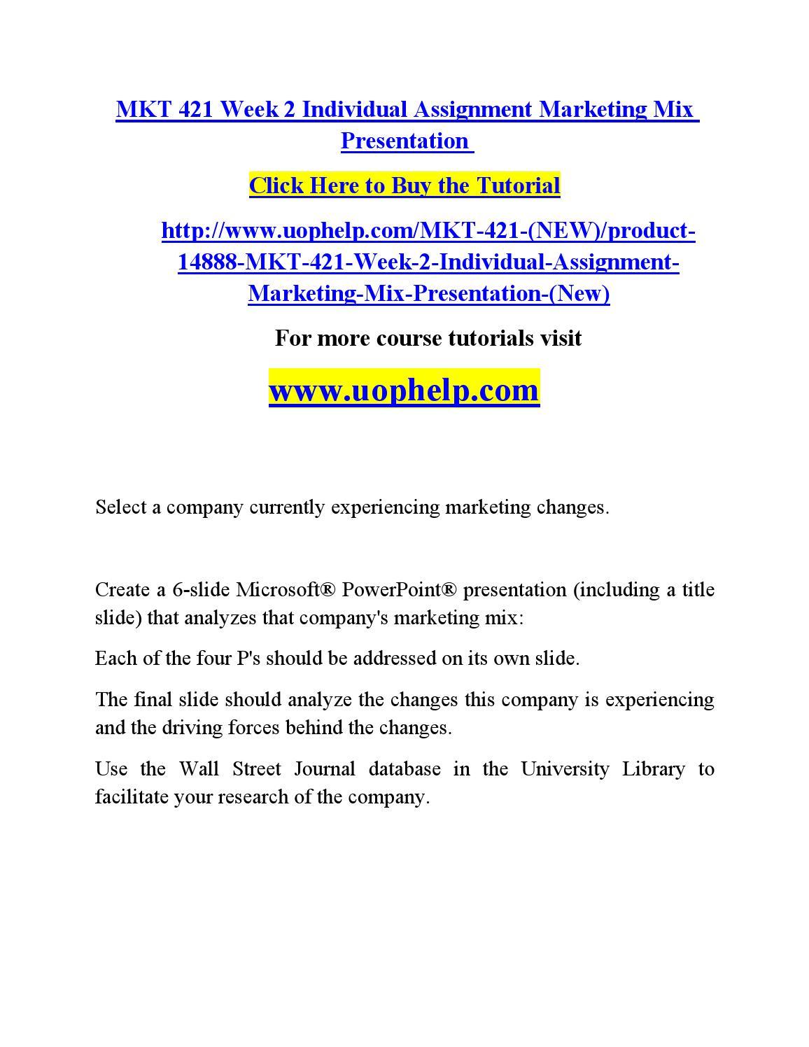 mkt 421 marketing mix paper Find 100% verified mkt 421 week 2 marketing mix paper for university of phoenix students at assignmentehelpcom.