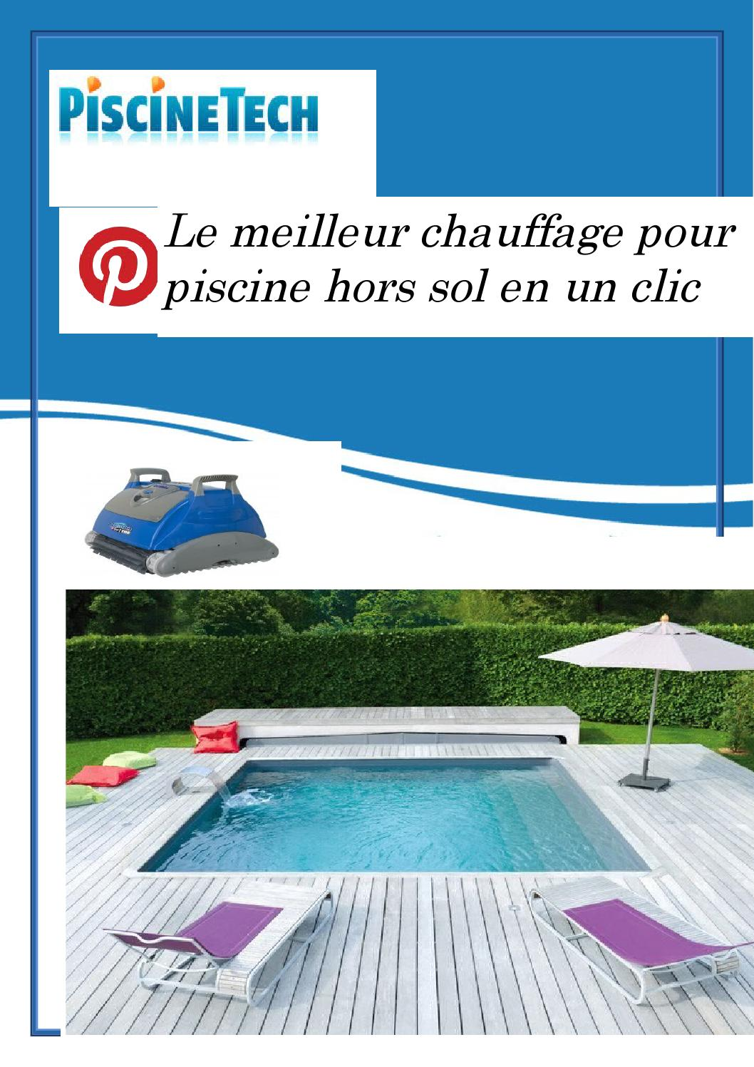 le meilleur chauffage pour piscine hors sol en un clic by piscine tech issuu. Black Bedroom Furniture Sets. Home Design Ideas