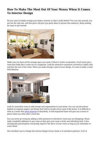 How To Make The Most Out Of Your Money When It Comes Interior Design Do You Want Totally Revamp Home S So That Looks Better