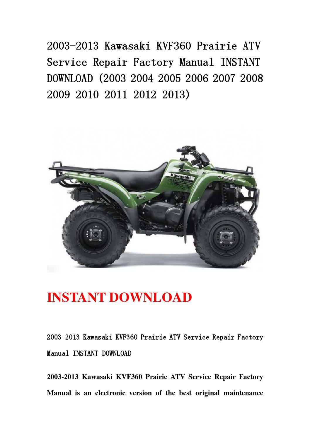 2003 2013 kawasaki kvf360 prairie atv service repair factory manual instant  download (2003 2004 2005 by hdgsnnnem - issuu