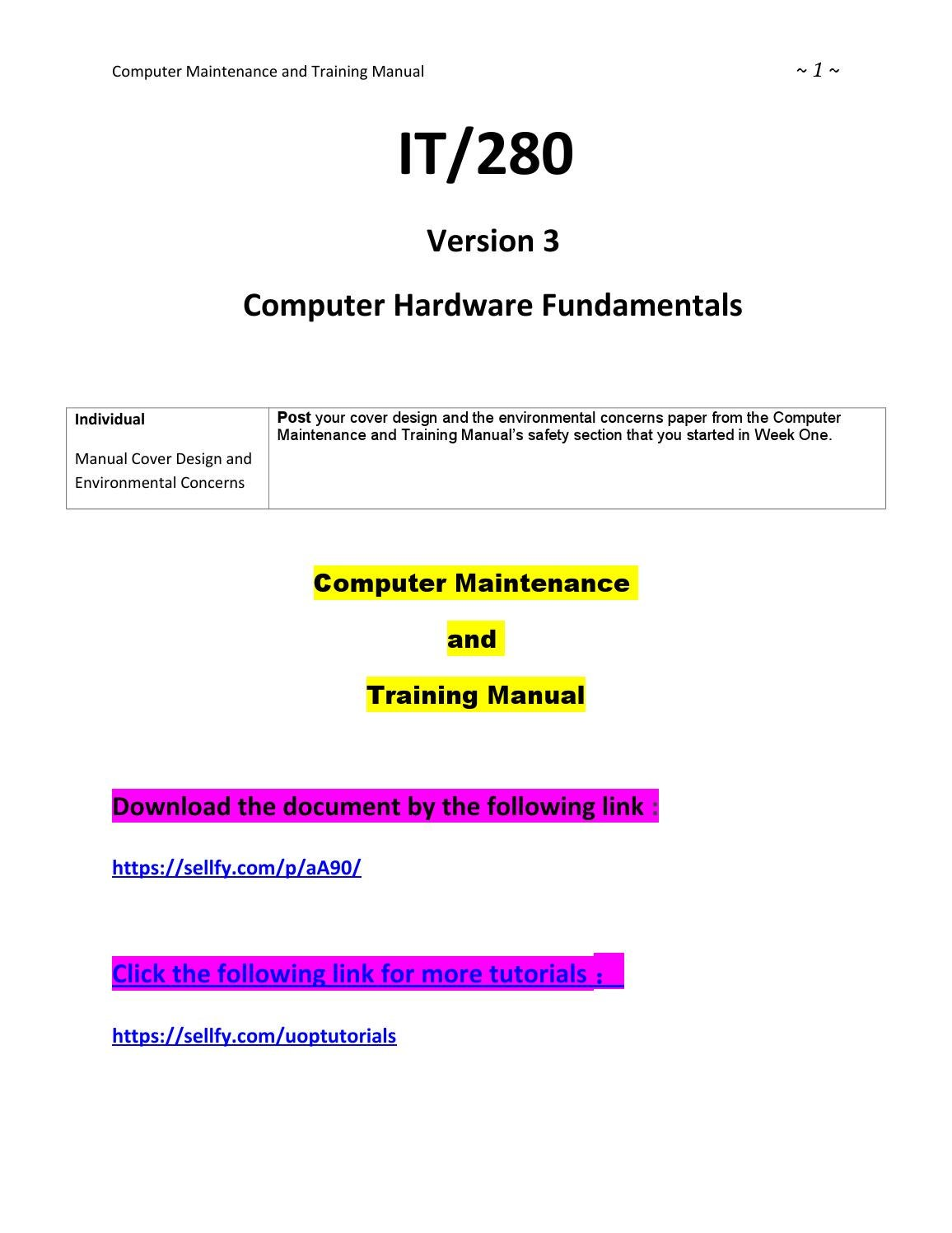 it280 computer maintanence and training manual It280 week 9 final project - computer maintenance and training manual compile your descriptions into a 5,250- to 8,750-word maintenance and training manual.