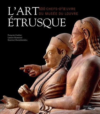 prix bas se connecter sélectionner pour le dédouanement L'ART ÉTRUSQUE. 100 chefs-d'œuvre du musée du Louvre ...