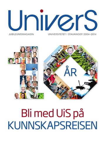 287a262f UniverS 2014 Jubileumsmagasin by University of Stavanger - issuu