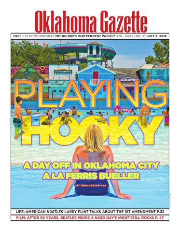 d0f94036f7b96a Playing Hooky 070314 by Oklahoma Gazette - issuu