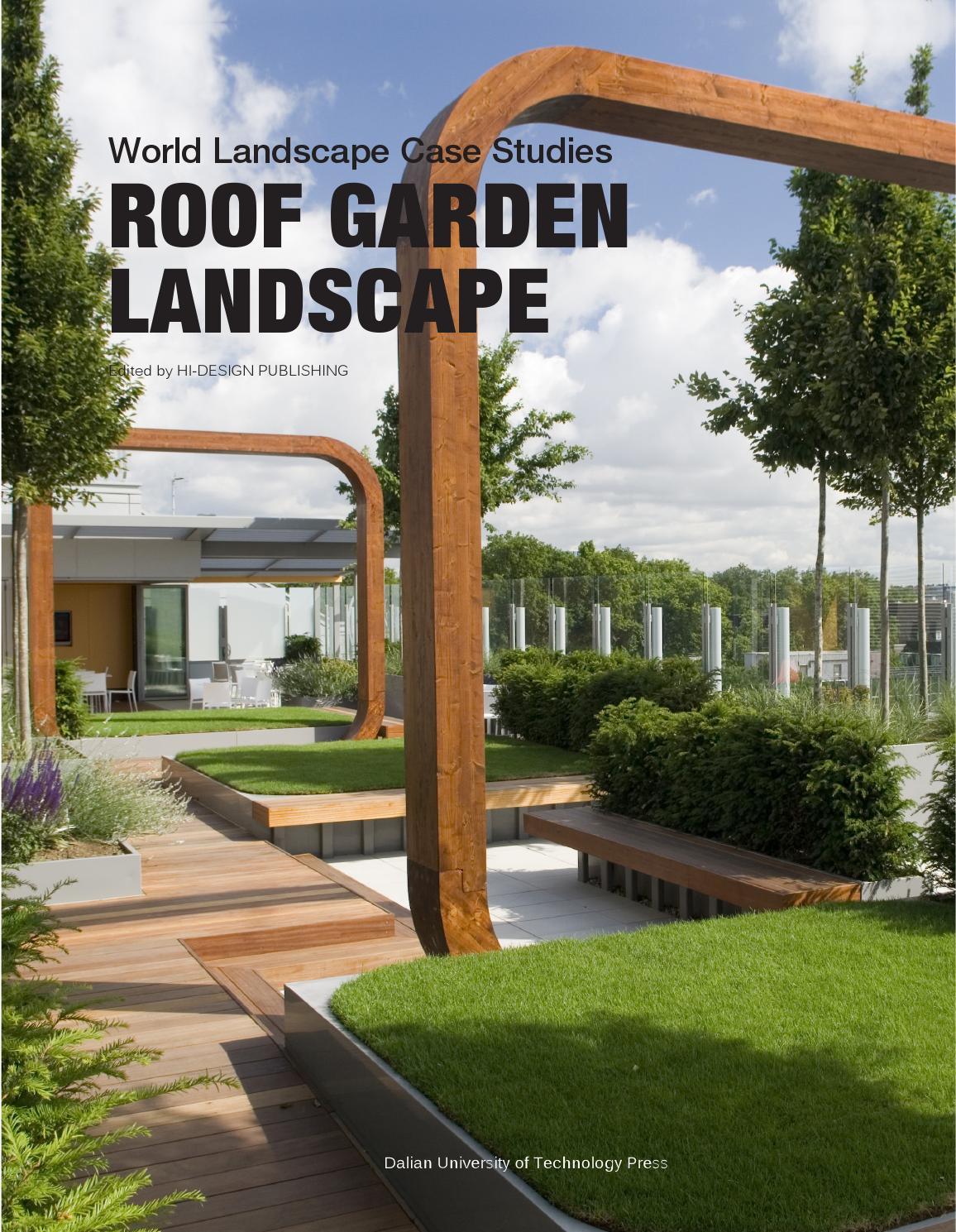 Roof garden landscape world landscape case studies by hi for Garden design university