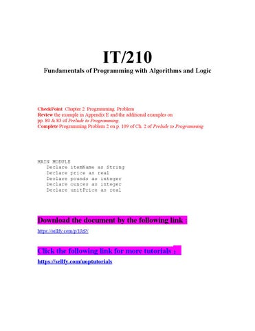 it 210 week 7 checkpoint chapter 8 programming problems It 210 it210doc - free download as it 210 week 7 checkpoint: chapter 8 programming problems complete parts a and b of programming problems 1 on page 444 in chapter 8.