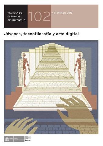 Nº 102. Jóvenes, tecnofilosofía y arte digital by Instituto de la ...