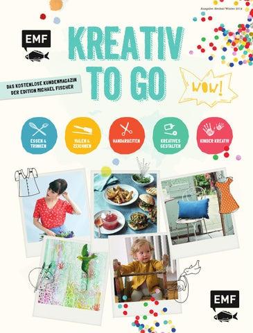 Kreativ to go – Das Kundenmagazin der Edition Michael Fischer by ...
