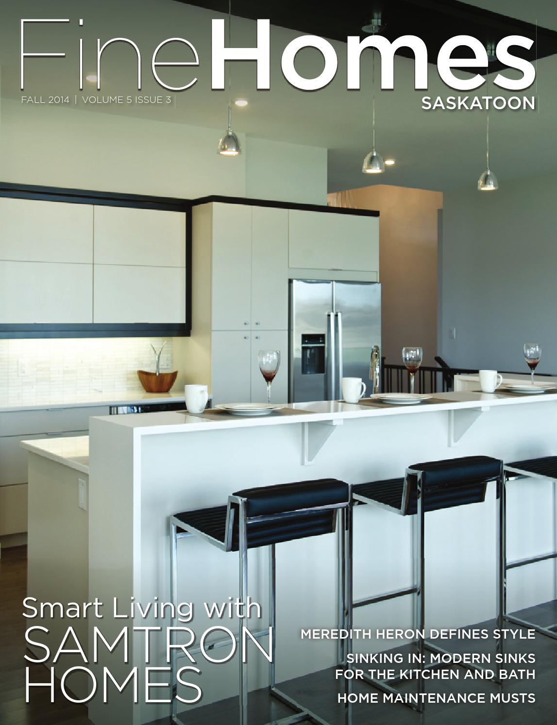 Fine Homes Saskatoon Fall 2014 by Fine Lifestyles - issuu