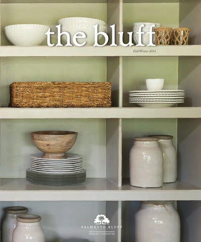The Bluff Magazine Fall Winter 2014 By Palmetto