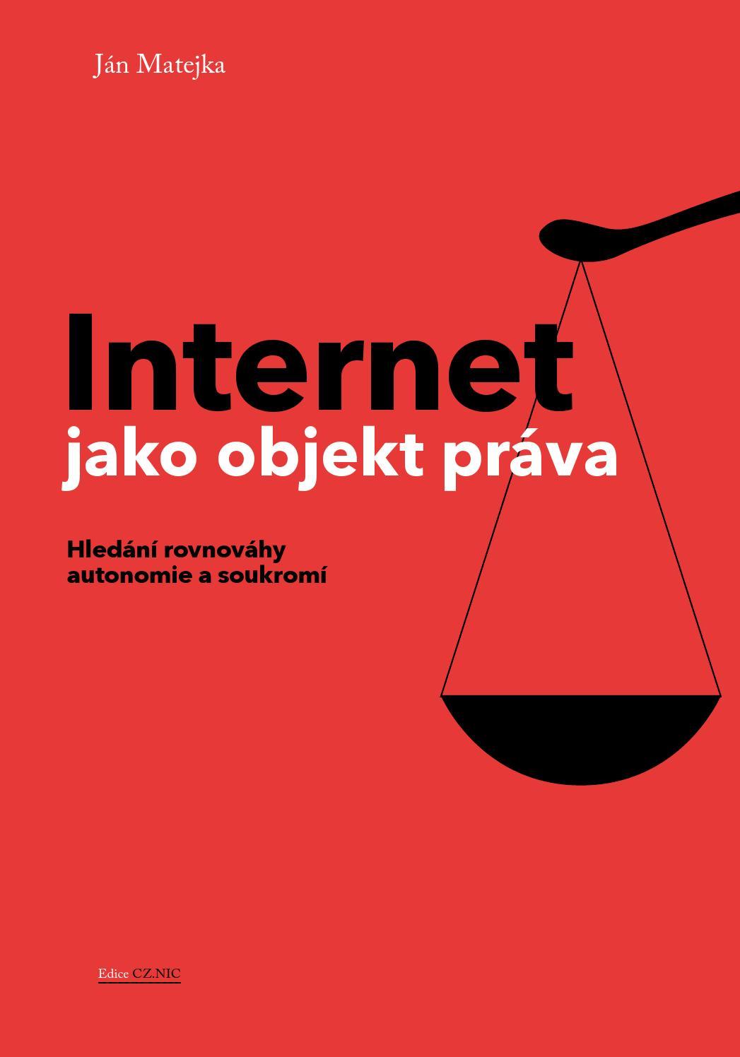 Internet jako objekt práva. Hledání rovnováhy autonomie a soukromí by  Flexibooks - issuu 00e6454ef9