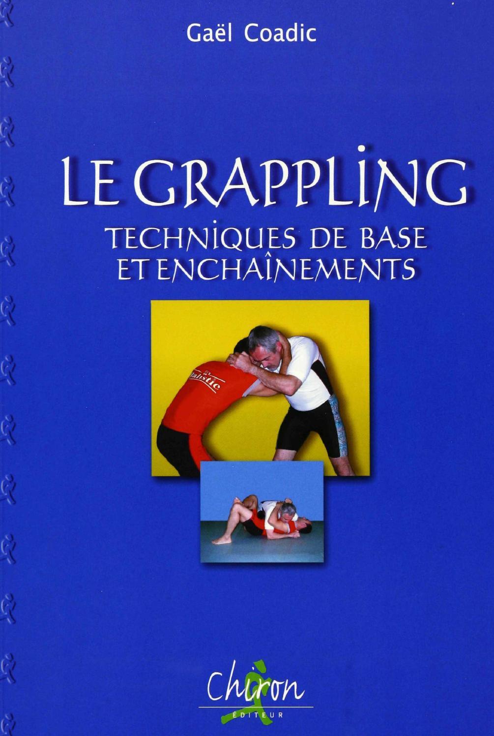 Le Grappling. Techniques de base et enchaînements - Gaël Coadic