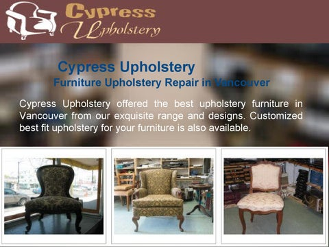 Cypress Upholstery Furniture Upholstery Repair In Vancouver Cypress  Upholstery Offered The Best Upholstery Furniture In Vancouver From Our  Exquisite Range ...
