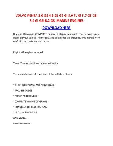 VOLVO PENTA 3.0 GS 4.3 GL GS Gi 5.0 FL Gi 5.7 GS GSi 7.4 Gi GSi 8.2 GSi MARINE ENGINES DOWNLOAD HERE Buy and Download COMPLETE Service & Repair Manual.