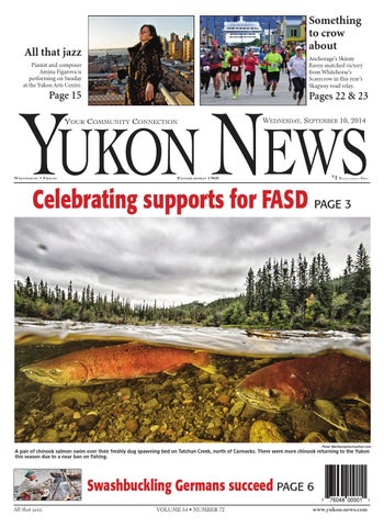 4010196a694 Yukon News, September 10, 2014 by Black Press Media Group - issuu