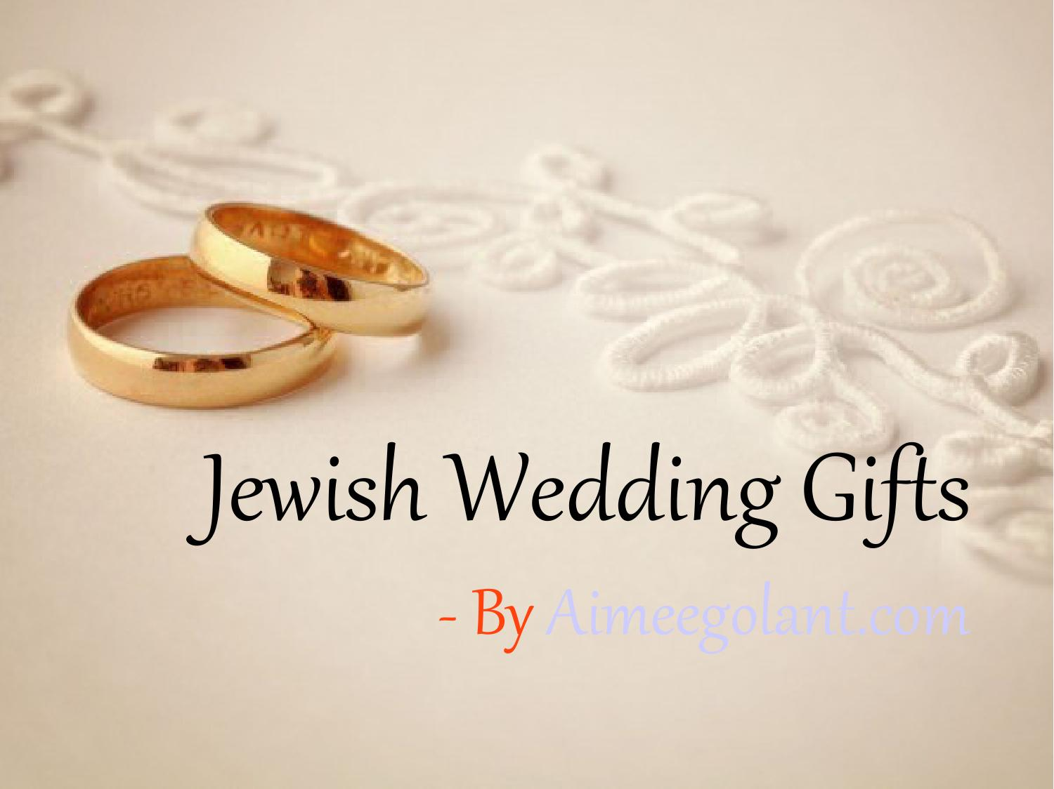 Jewish Wedding Gift: Finding Out The Most Appropriate Jewish Wedding Gifts By