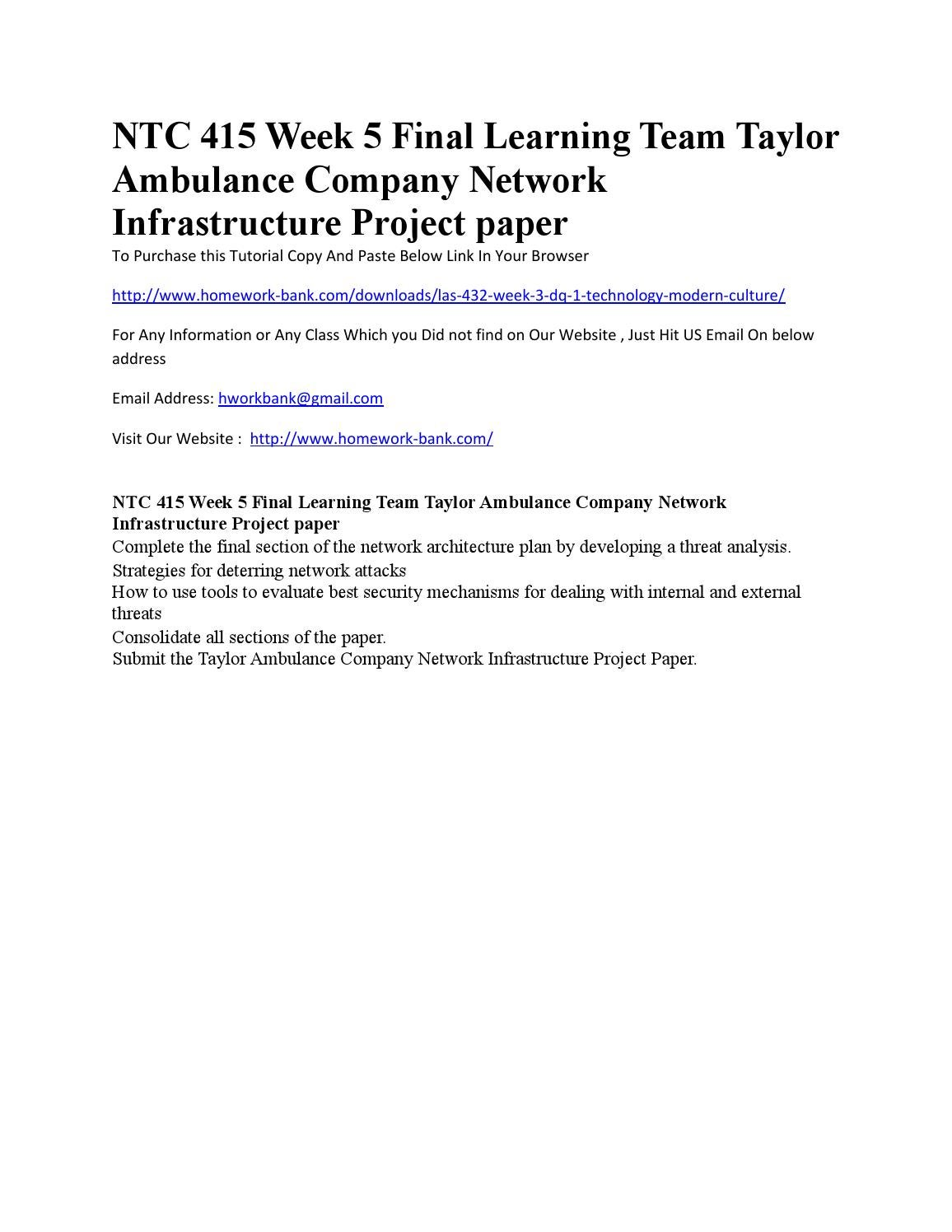 ntc 415 week 2 learning team Ntc 415 week 5 final learning team taylor ambulance company network infrastructure project paper complete the final section of the network architecture plan by developing a threat analysis strategies for deterring network attacks.