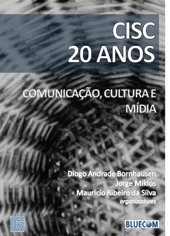 Cisc 20 anos comunicacao cultura e midia by Aida Franco de Lima - issuu 91545ff139f27