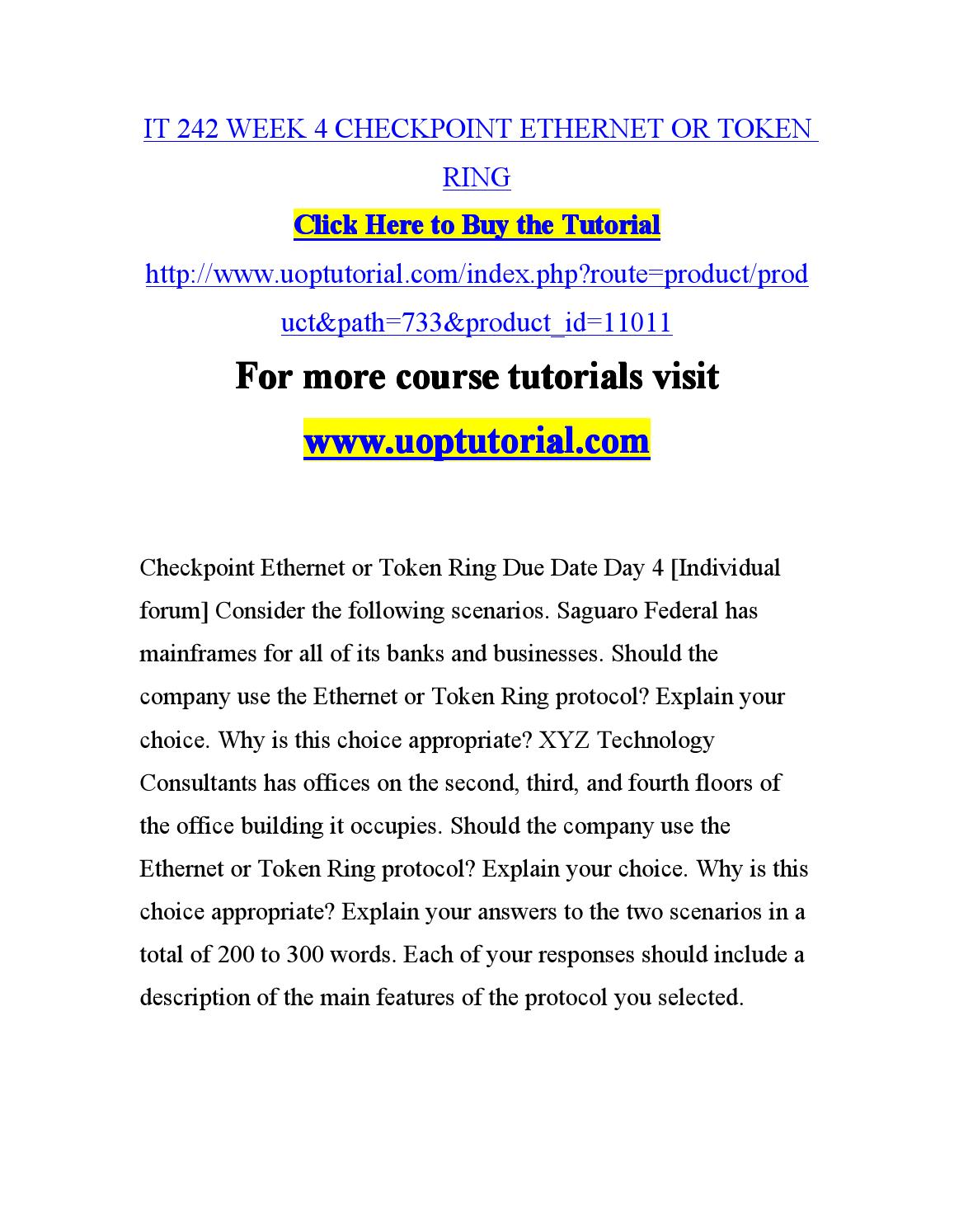 week 4 checkpoint ethernet or token ring protocol A protocol must be implemented to enable effective,  such as ethernet or token ring network architecture is the design of a  it 240 week 3 checkpoint essay.