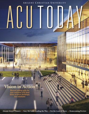 Acu Today Spring Summer 2014 By Abilene Christian University Issuu