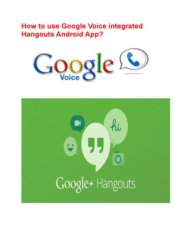 How to use google voice integrated hangouts Android App by