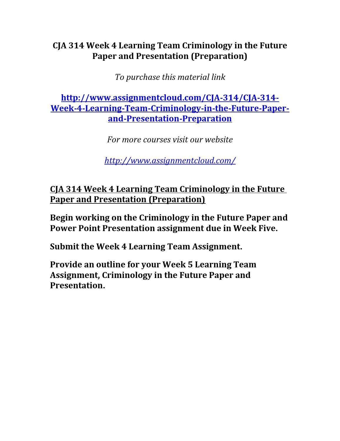 criminology in the future paper and presentation Cja 314 week 5 team paper criminology in the future answer cja 314 week 5 team paper criminology in the future answer criminology in the future paper and presentation.