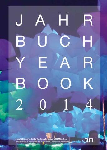 Jahrbuch2014 By Fakultät Für Architektur TU München   Issuu