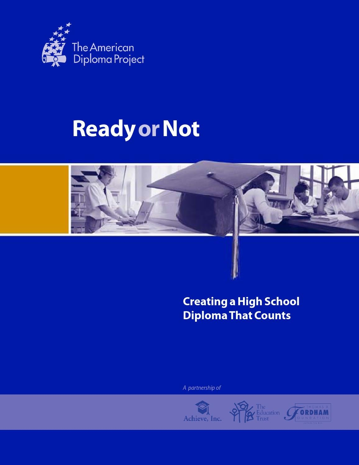 Ready or Not: Creating a High School Diploma That Counts by