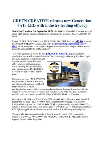 GREEN CREATIVE Releases New Generation 4 A19 LED With Industry Leading  Efficacy South San Francisco, CA, September 19, 2014    GREEN CREATIVE, ...