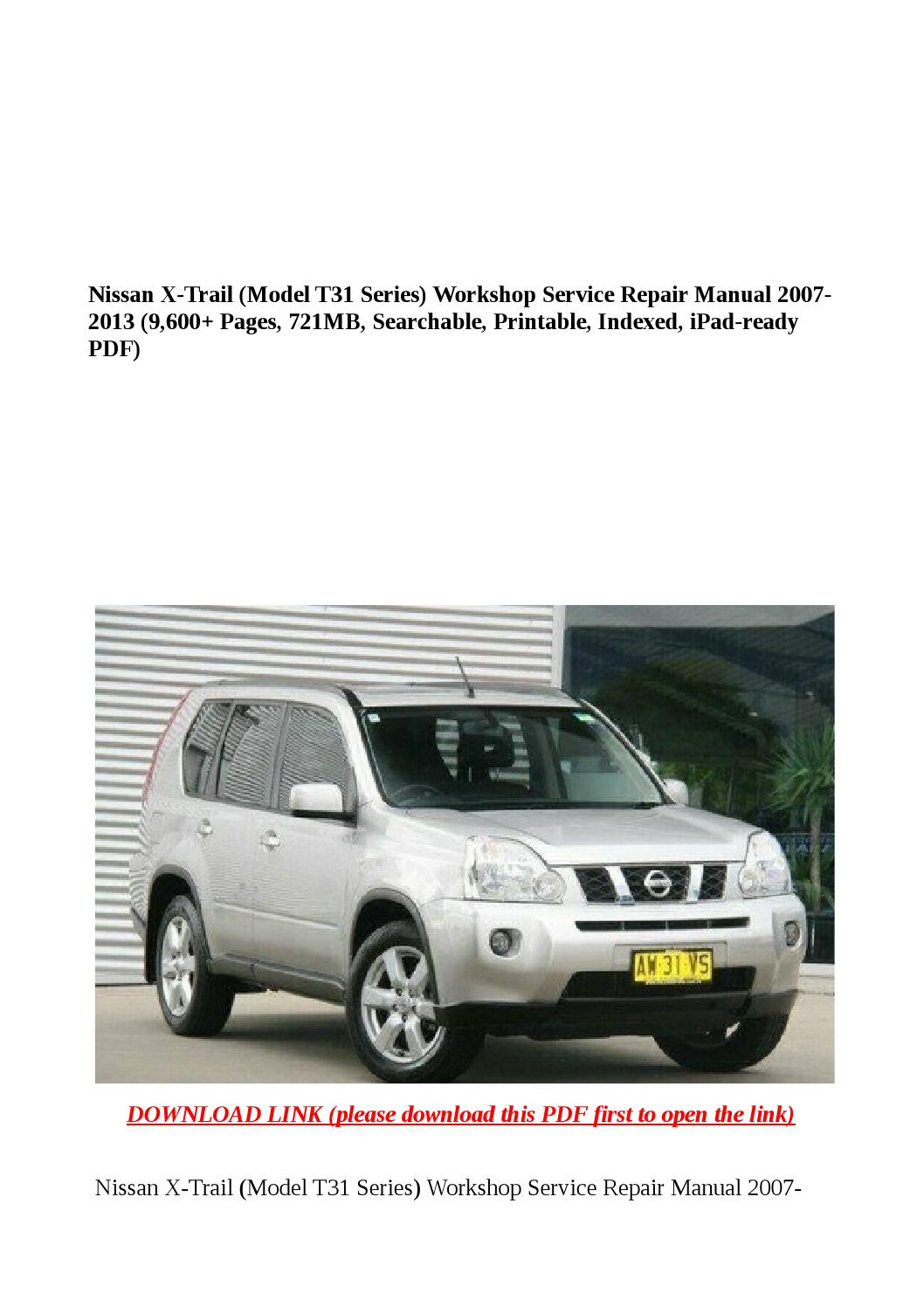 Nissan x trail (model t31 series) workshop service repair manual 2007 2013  (9,600 pages, 721mb, sear by Greace Clark - issuu