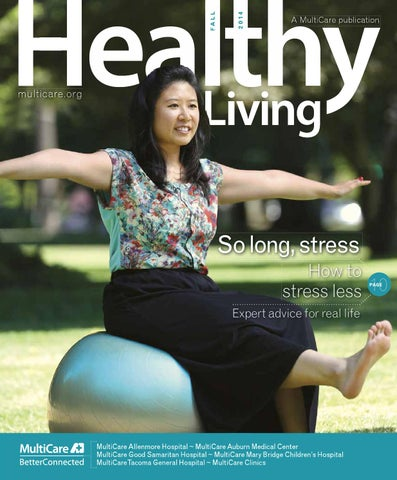 Healthy Living Magazine Fall 2014 By Multicare Health System Issuu