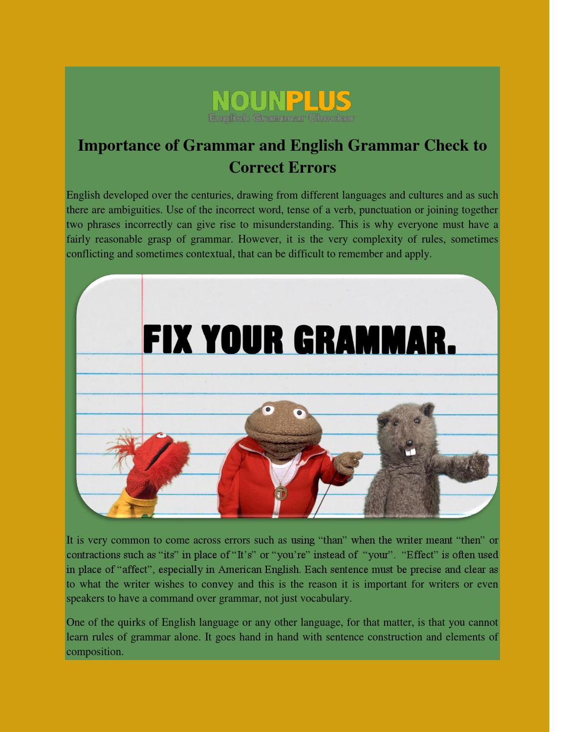 the importance of grammar Is grammar important grammar rules it doesn't need to be saved or protected and its relative importance is lower than say spelling or i don't know the.