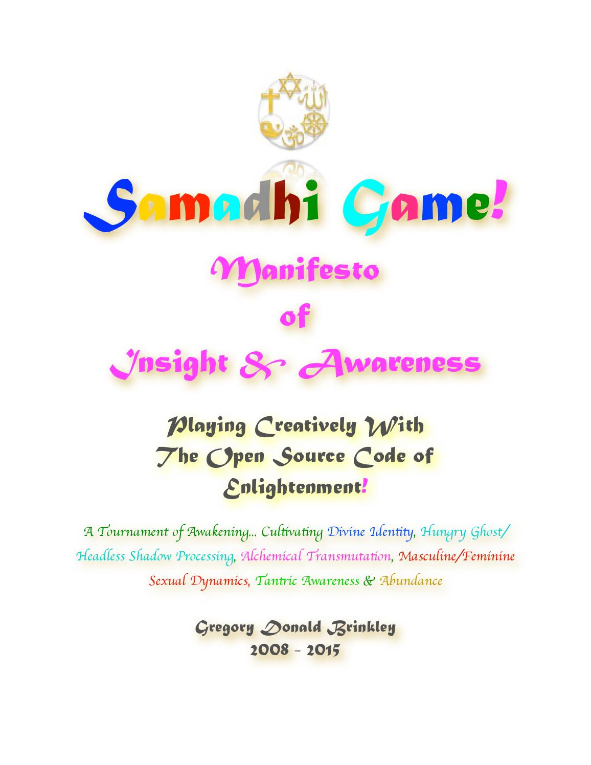 Samadhi game manifesto of insight awareness by gregory manifesto of insight awareness by gregory brinkley issuu geenschuldenfo Images