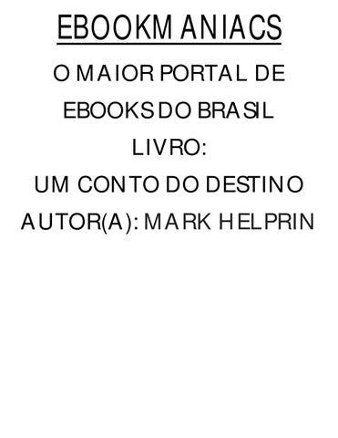 EBOOKMANIACS O MAIOR PORTAL DE EBOOKS DO BRASIL LIVRO  UM CONTO DO DESTINO  AUTOR(A)  MARK HELPRIN a7149bdd1a8