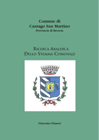 Page 1. Comune di Cazzago San Martino Provincia di Brescia. RICERCA  ARALDICA DELLO STEMMA COMUNALE 2de131d7df0c