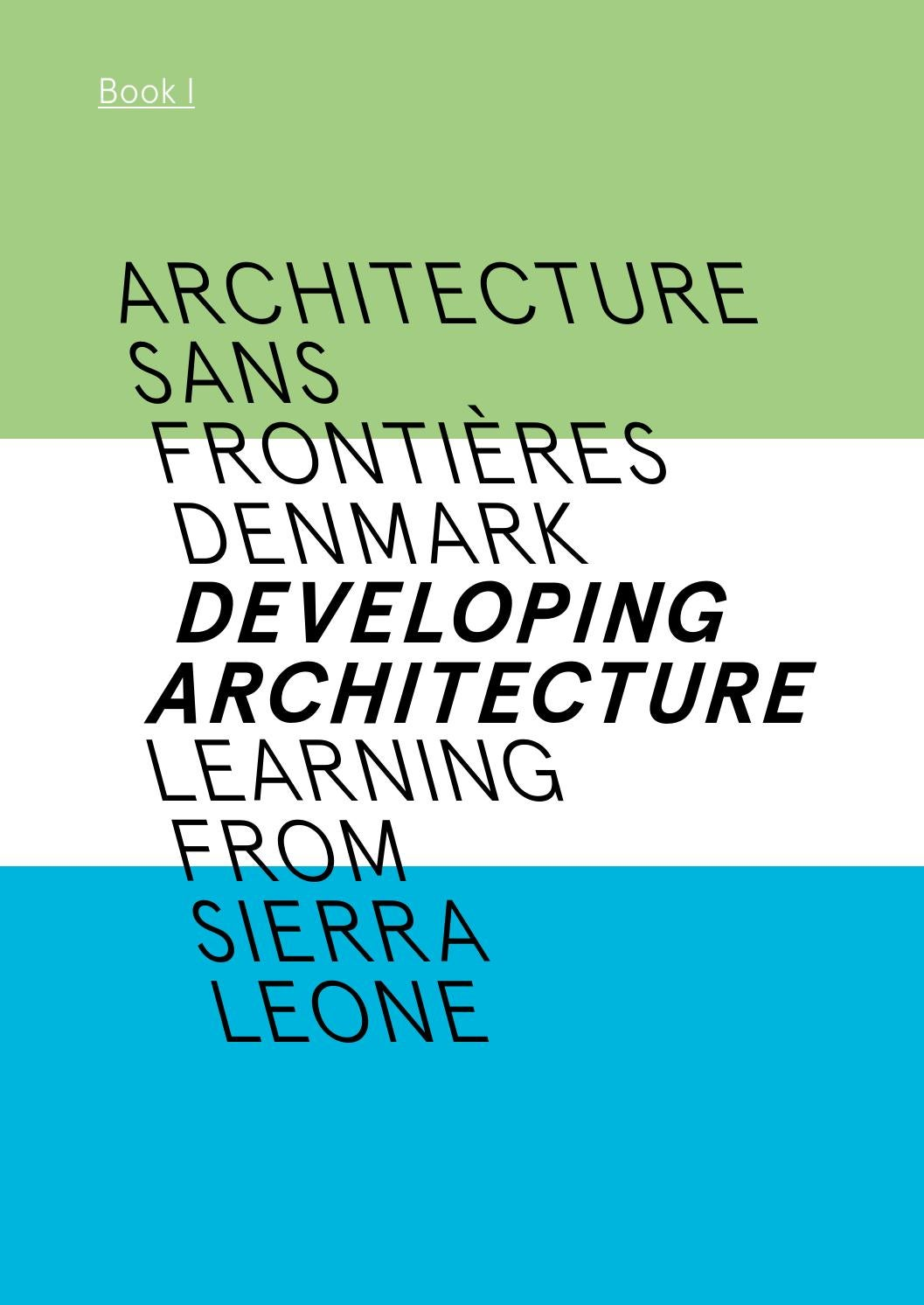 Developing Architecture Learning From Sierra Leone By Arkitekter