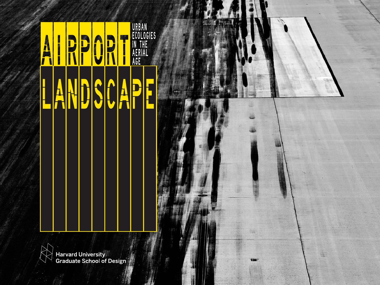 Airport Landscape Catalog Harvard Graduate School Of Design By How To Make A Kite Diagram Pictures 1 Apps Directories Siena Scarff Issuu