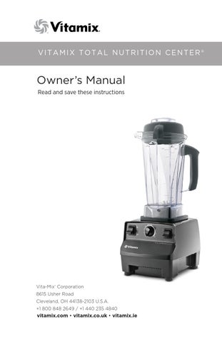 vitamix owners manual total nutrition center by vitality issuu rh issuu com User Manual Operators Manual