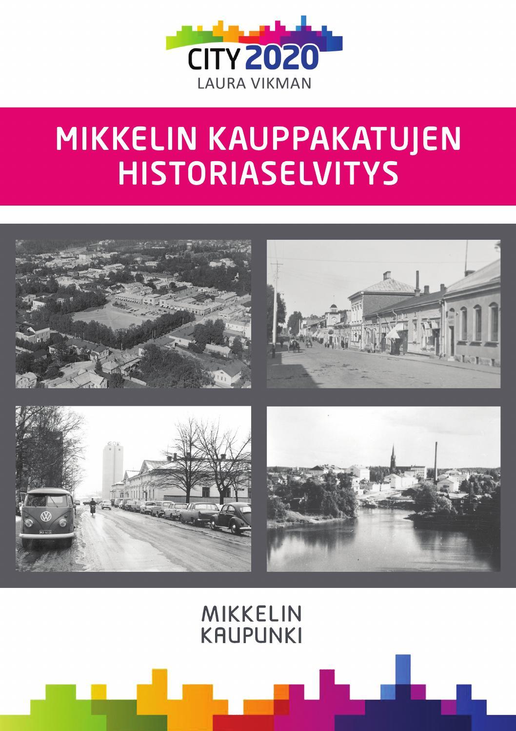 Mikkelin Kauppakatujen Historiaselvitys By Mikkelin Kaupunki Issuu