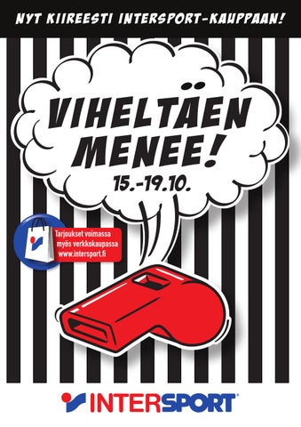 Viheltäen menee! 18-22.10. by Intersport Finland - issuu 01d0a489b4