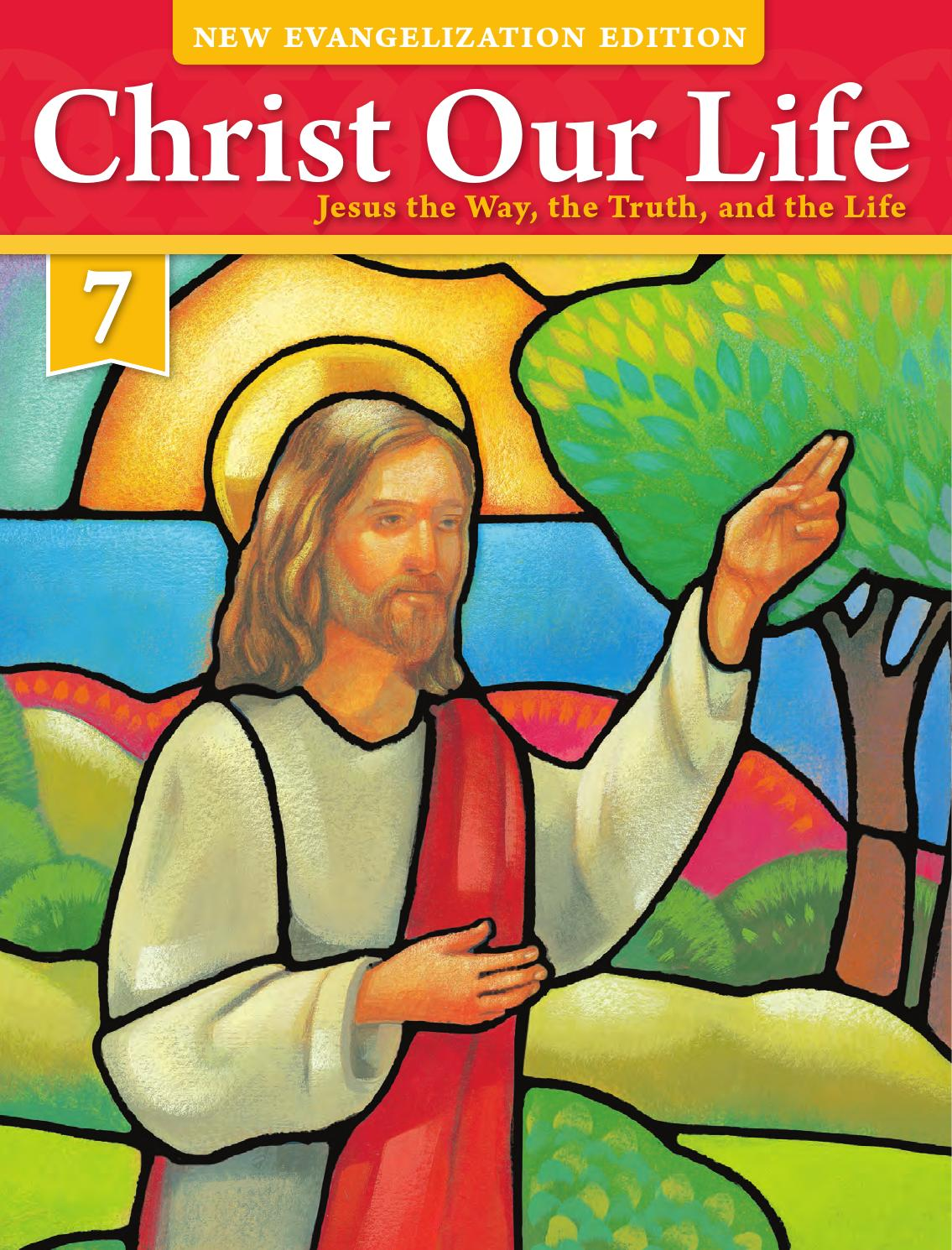 Christ Our Life 2016 Grade 7 Student Edition by Loyola Press