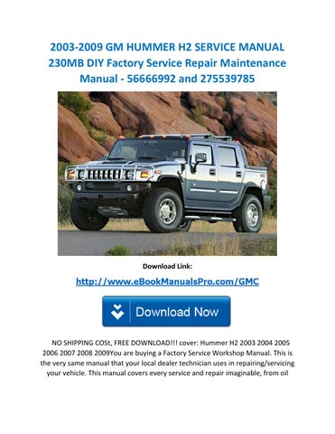 2003 2009 gm hummer h2 service manual 230mb diy factory service rh issuu com hummer h2 owners manual 2005 hummer h3 maintenance manual