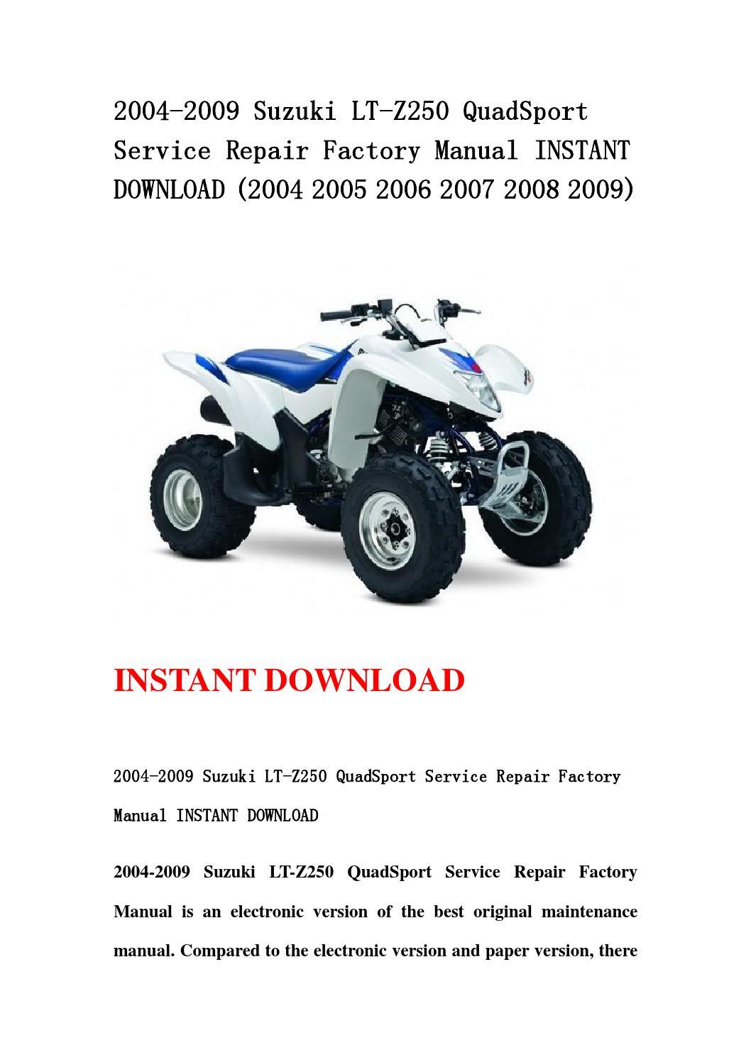 2004 2009 suzuki lt z250 quadsport service repair factory manual instant  download (2004 2005 2006 20 by dhsefgbsef67 - issuu