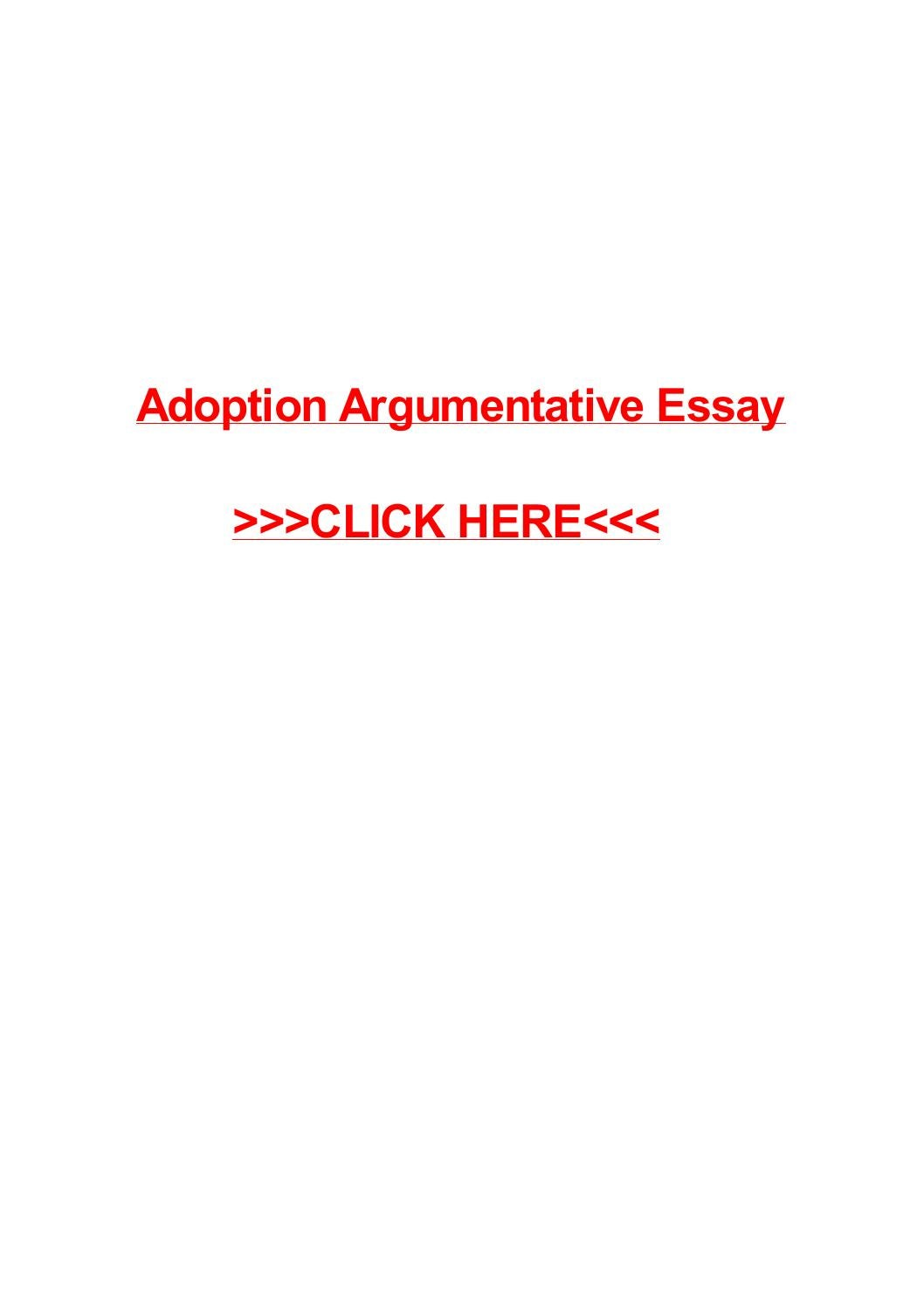persuasive essay adoption Essays - largest database of quality sample essays and research papers on persuasive essay on open adoption.