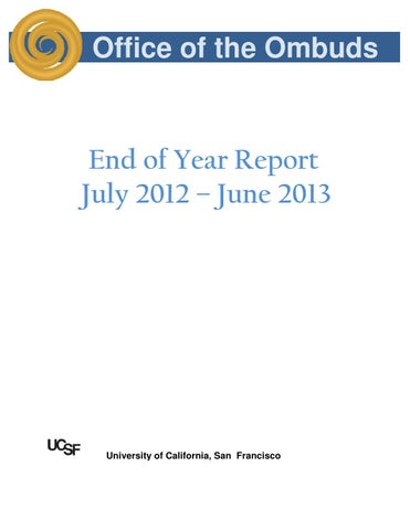 UCSF Office of the Ombuds End of Year Report 2012-2013 by Charleane