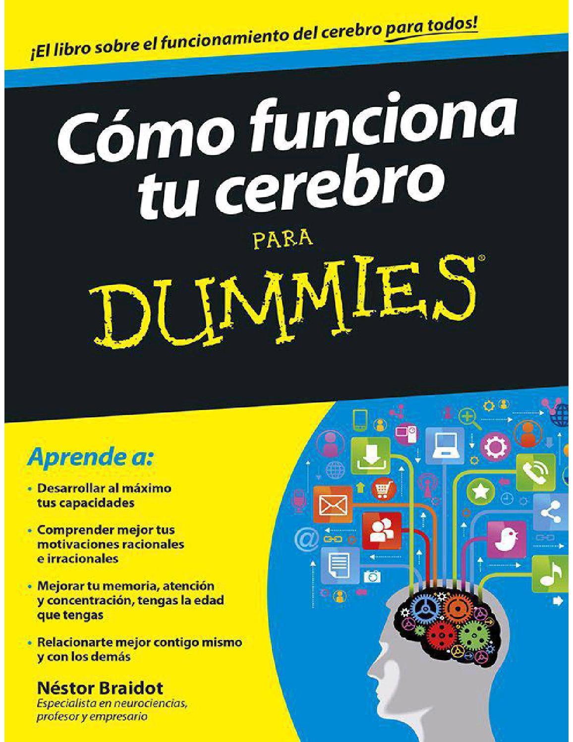Como funciona tu cerebro para dummies (s braidot) by Arturo Zamorano ...