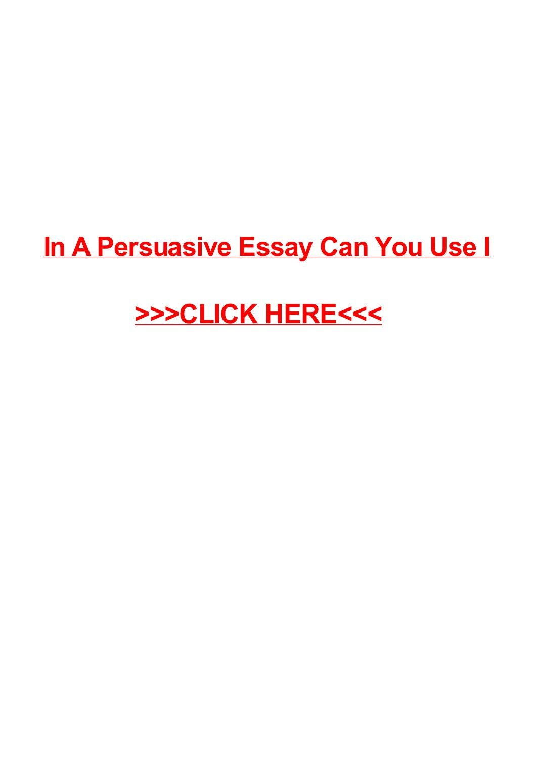can you use you in a persuasive essay Do you have what it takes to write an amazing persuasive essay  use  additional stories or examples to continue drawing the reader in so.