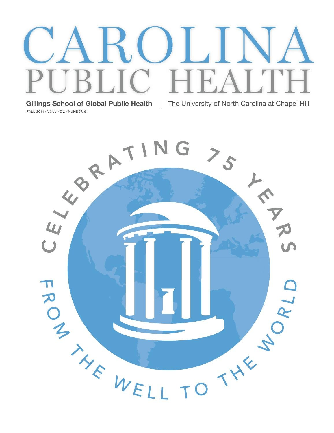 Carolina Public Health - From the Well to the World (Fall, 2014) by ...